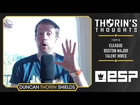 Thorin's Thoughts - ELEAGUE Boston Major Talent Hires (CS:GO)