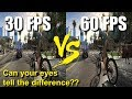 30 FPS Vs 60 FPS, Can your eyes tell the difference ?
