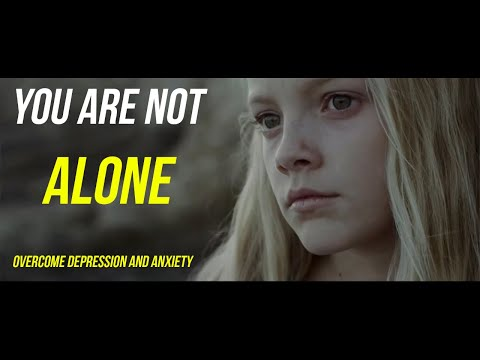 You Are Not Alone | Overcome Depression, Anxiety and Mental Health Problem Motivational Video