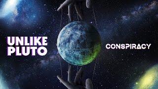 Unlike Pluto - Conspiracy