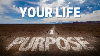God's Purpose For Your Life (Changing Your Life - Ep. 2)