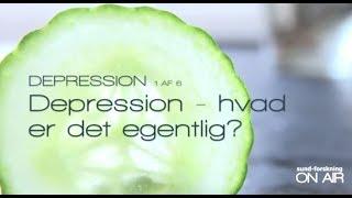 Depression: Hvad er det egentlig? (1 af 6)