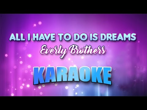 All I Have To Do Is Dream - Everly Brothers (Karaoke version with Lyrics)