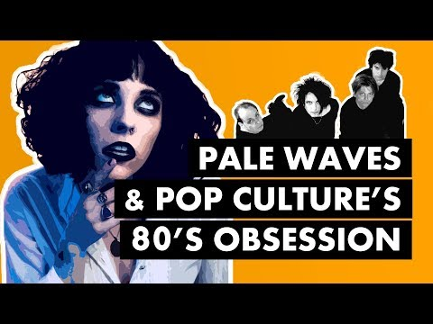 Pale Waves & Pop Culture&39;s 80&39;s Obsession Re-upload