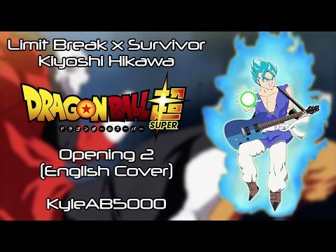 Limit Break x Survivor - Dragon Ball Super OP2 (English Cover) [TV Size]