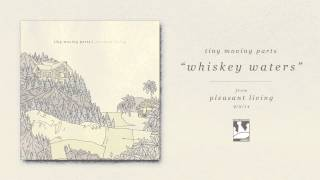 Tiny Moving Parts - Whiskey Waters (Audio)