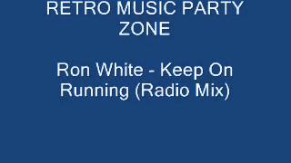 Ron White - Keep On Running (Radio Mix)