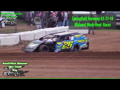 Midwest Mods Heat Races - Springfield Raceway 3-31-2018 Dirt Track Racing