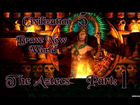 Part 1: Let's Play Civilization 5, Brave New World, The Aztecs