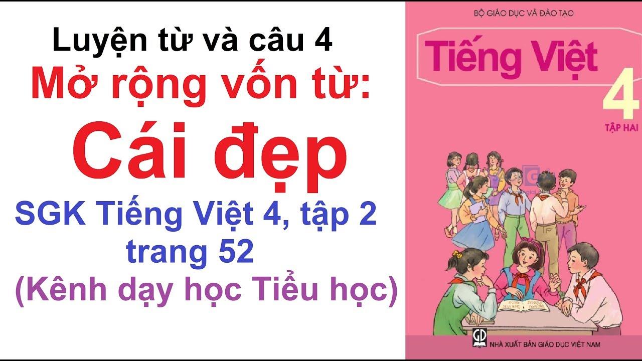 Luyện từ và câu lớp 4 tuần 23 – Mở rộng vốn từ: Cái đẹp – SGK Tiếng Việt 4 trang 52