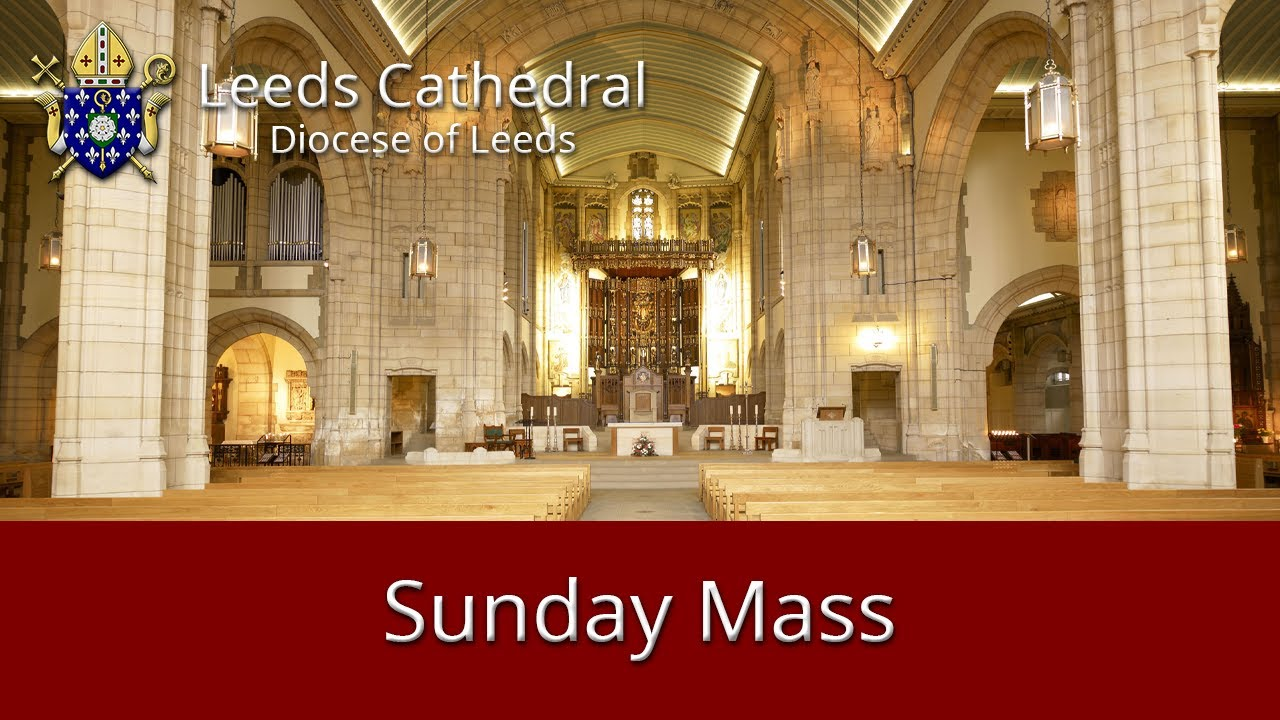 Leeds Cathedral 11 o'clock Mass Sunday 14-06-2020