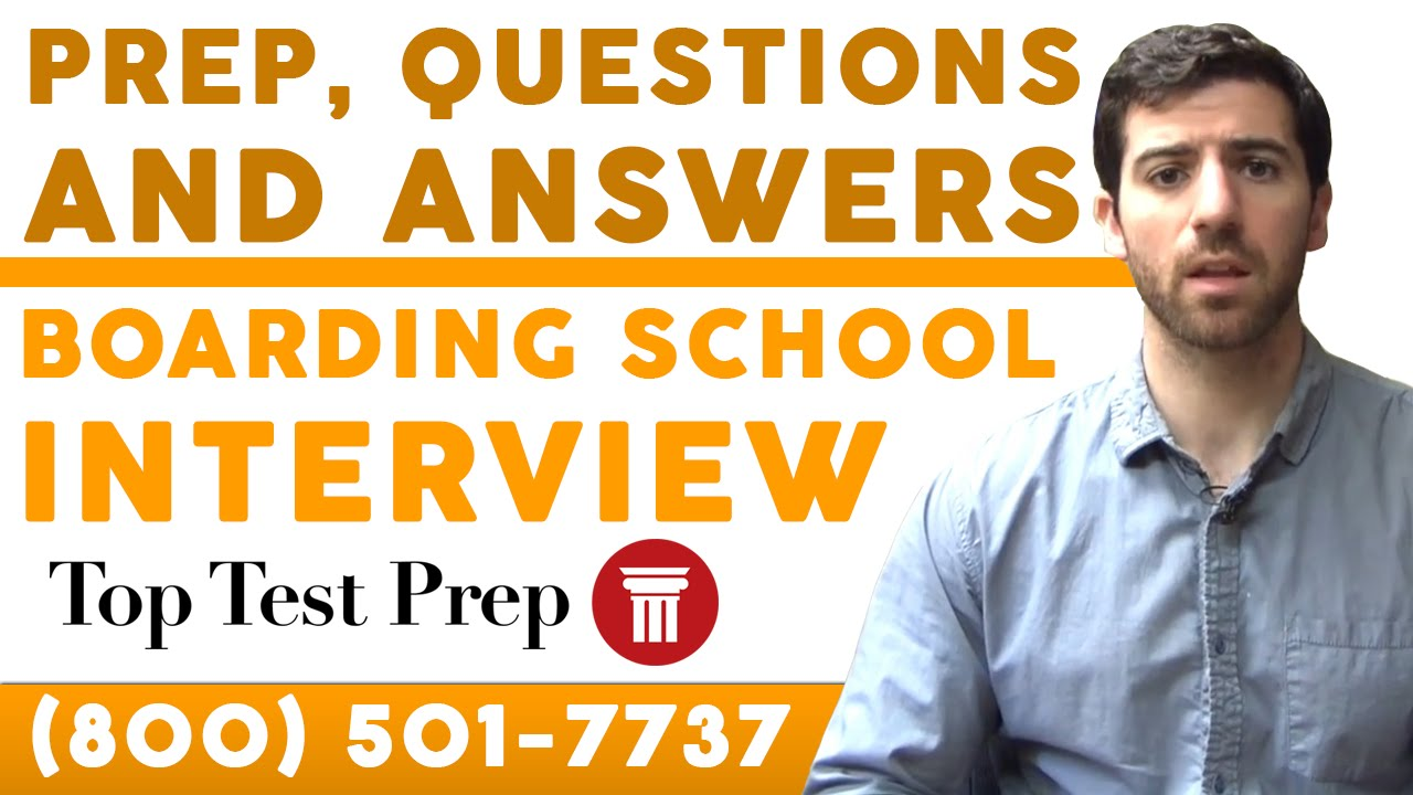 boarding school interview prep questions answers toptestprepcom youtube