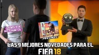 LAS 9 MEJORES NOVEDADES DEL FIFA 18