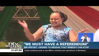 BBI in Mombasa: BBI report linked to reggae that nobody can stop