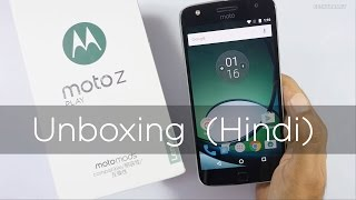 Moto Z Play Unboxing amp Overview in Hindi Indian Unit
