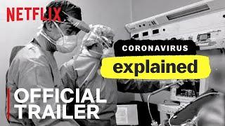 Coronavirus, Explained | Official Trailer | Netflix India