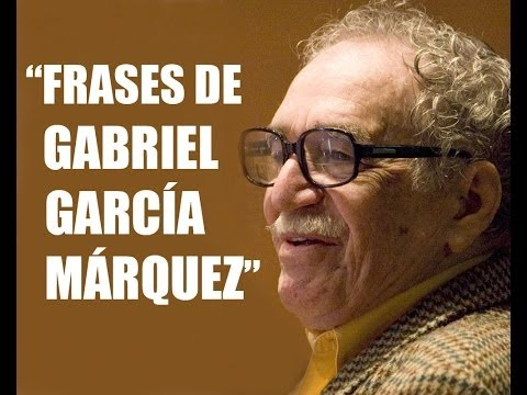 23 frases de Gabriel García Márquez