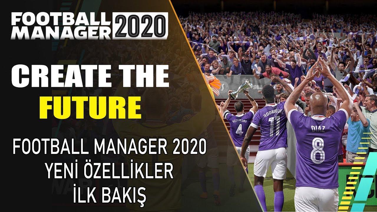 Football Manager 2020 Yeni Özelliklere İlk Bakış Videosu