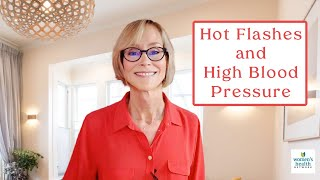 Hot Flashes and High Blood Pressure - A Surprising Connection