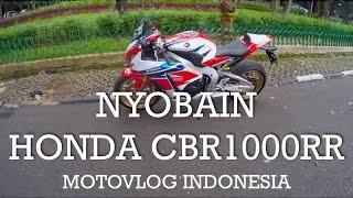 Nyobain Honda CBR1000RR Fireblade - Indonesia #motovlog45