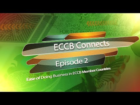 ECCB Connects Season 10 Episode #2 - Ease of doing business in ECCB Member Countries