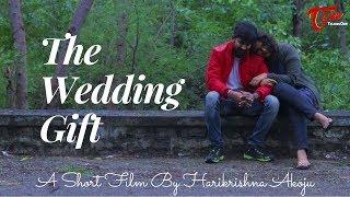 The Wedding Gift | Telugu Short Film 2018 | By Harikrishna Akoju