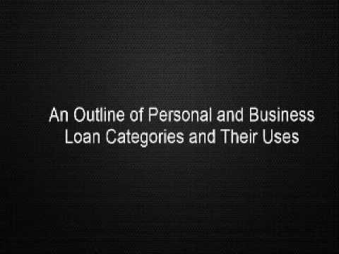 An Outline of Personal and Business Loan Categories and Their Uses
