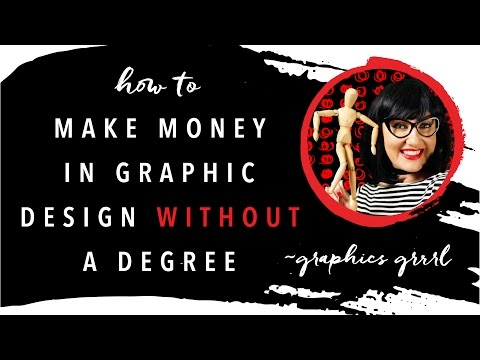 How to make money WITHOUT A DEGREE in graphic design!