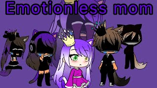 EMOTIONLESS MOM {mini movie} {gacha life}