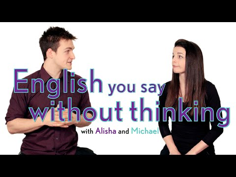 English Topics - English you say without thinking