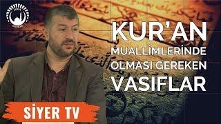 Kur'an Mualliminde Olması Gereken Vasıflar | Muhammed Emin Yıldırım