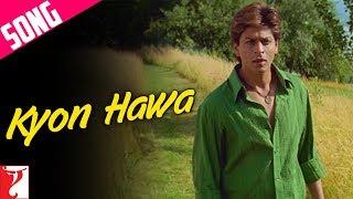 Kyon Hawa - Song - Veer-Zaara | Shah Rukh Khan | Preity Zinta