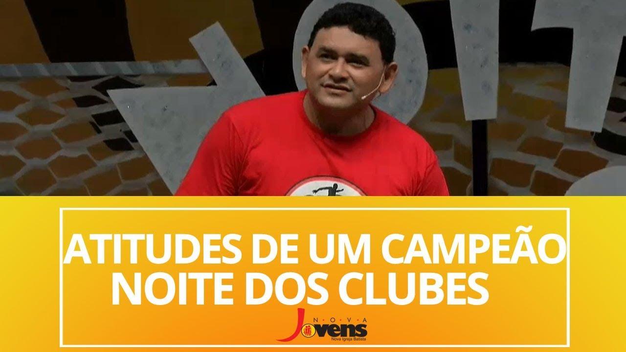 ATITUDES DE UM CAMPEÃO – NOITE DOS CLUBES