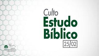 Culto de Estudo Bíblico - 25/02/21