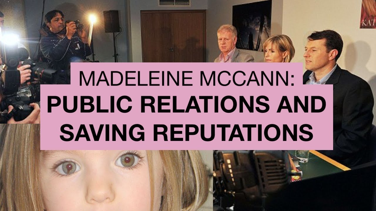 Madeleine McCann: Public Relations & Saving Reputations