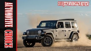 WOW 2018 Jeep Wrangler Full  Review: Lighter, Stronger, User-Friendlier and More Comfortable