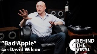 "Behind The Vinyl - ""Bad Apple"" with David Wilcox"