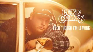 Download Luke Combs - Even Though I'm Leaving | 1 HOUR | Mp3 and Videos