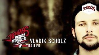 Vladik Scholz | Tightass Video | Trailer | Team Titus