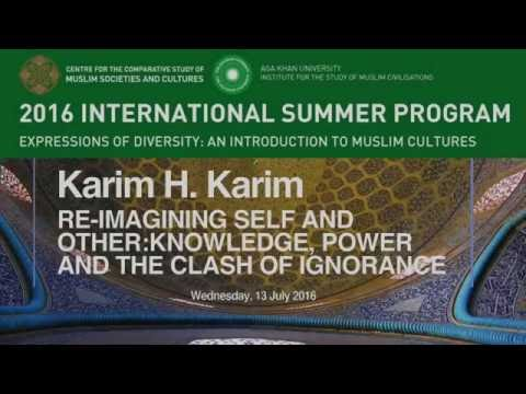 Karim H.Karim _ Re-Imagining Self and Other: Knowledge, Power and the Clash of Ignorance