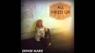 Denise Marie - All Fired Up - Pat Benatar Cover
