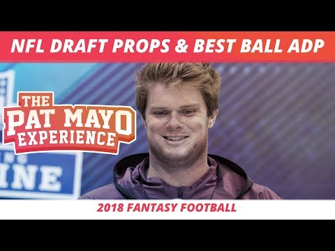 2018 NFL Draft Props, Draft Twitter, Analytics and Early Fantasy Football Best Ball Results