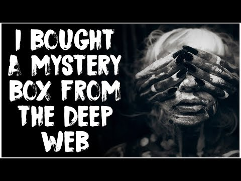 'I Actually Bought a Mystery Box off the Deep Web' | NoSleep