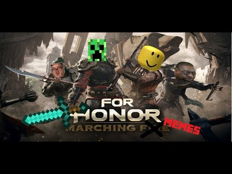  FOR HONOR  MARCHING MEMES  