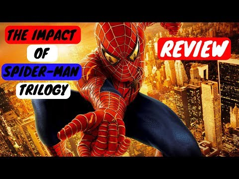 The Impact of The Original Spider Man Trilogy | Spider-Man and Spider-Man 2 Review