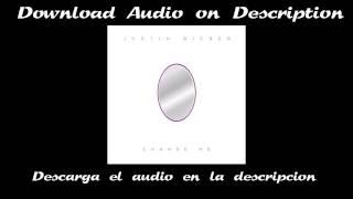 Justin Bieber - Change Me (Audio) (Download) (Descarga)