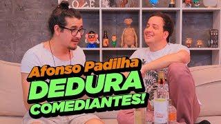 CONTANDO OS PODRES DOS COMEDIANTES COM AFONSO PADILHA
