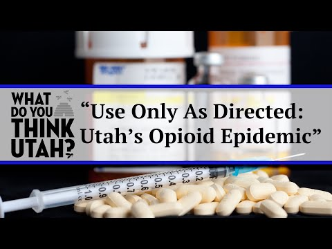 Use Only As Directed: Utah's Opioid Epidemic