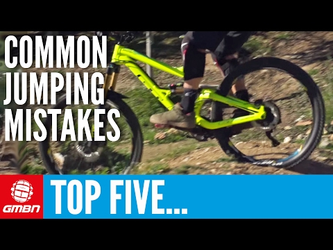 Top 5 Common Jumping Mistakes To Avoid   Mountain Bike Skills