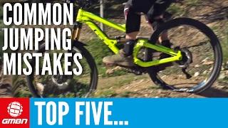 Top 5 Common Jumping Mistakes To Avoid | Mountain Bike Skills